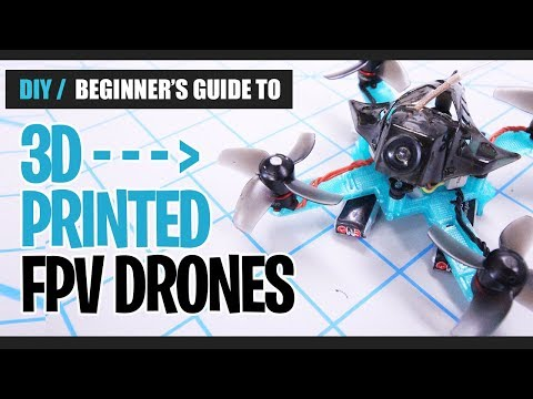 DIY BEGINNER'S GUIDE to 3D Printed Drones