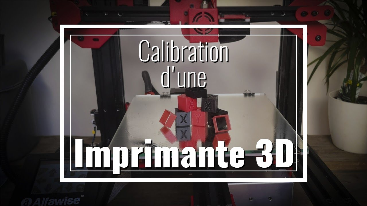 La calibration d'une imprimante 3D