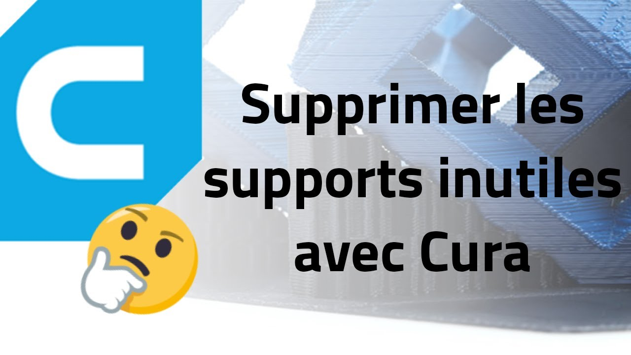 CURA 3.6 : Supprimer les supports inutiles sur ses impressions 3D 🖖