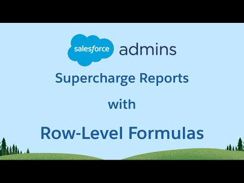 Supercharge Your Reports in Summer '19 with Row-Level Formulas
